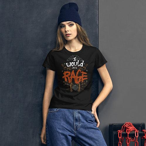 """I Would Like to RAGE"" Women's short sleeve t-shirt"