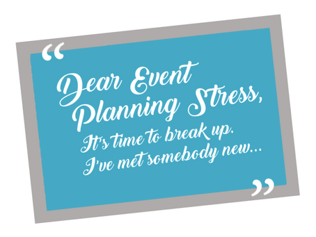 Event Planning  Stressing You Out?