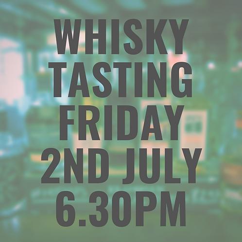 Whisky Tasting Friday 2nd July