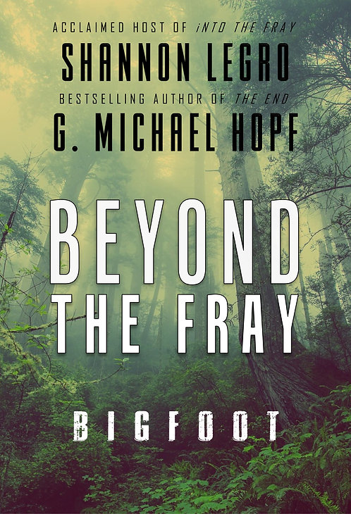 BEYOND THE FRAY: BIGFOOT