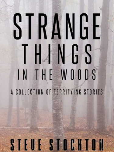 Strange Things in the Woods