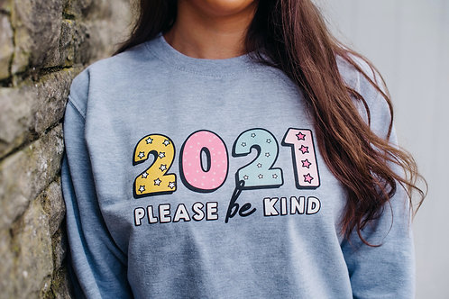 '2021 Please be Kind' Sweatshirt