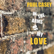 Paul Casey - In the Arms of My Love COVE
