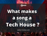 What makes a song a Tech House?