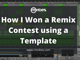 How I Won a Remix Contest using a Template.