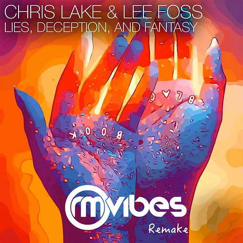 (Remake) Chris Lake & Lee Foss - Lies, Deception and Fantasy
