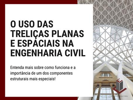 O USO DAS TRELIÇAS PLANAS E ESPACIAIS NA ENGENHARIA CIVIL