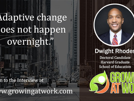 Dwight Rhodes – Power of Listening as a Leader in Your Journey of Adult Development