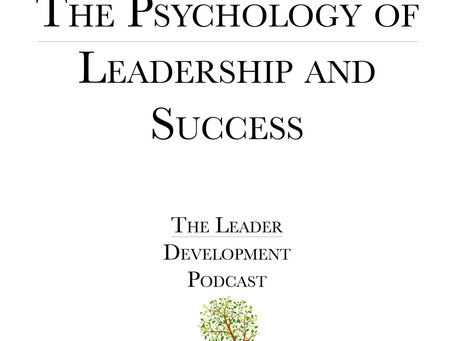 The Psychology of Leadership and Success (Fears, and Obstacles)