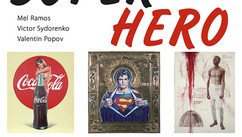 SUPER HERO Art Project Ukraine. Valentin Popov, Mel Ramos and Victor Sydorenko