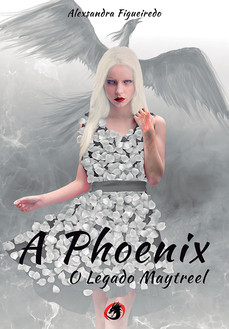 A Phoenix - O Legado Maytreel