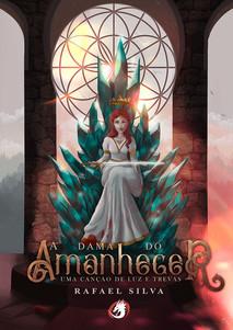 A Dama do Amanhecer - Uma Canção de Luz e Trevas