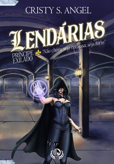 Lendárias - O Príncipe Exilado