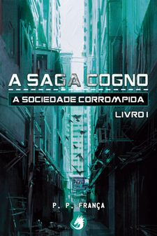 A Saga Cogno - A Sociedade Corrompida