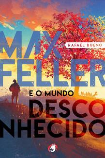 Max Feller e o Mundo Desconhecido