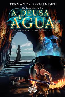 A Deusa da Àgua - Os Renegados Vol. 1