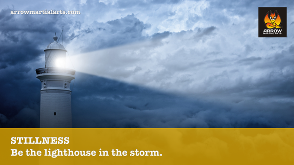 Stillness: be the lighthouse in the storm