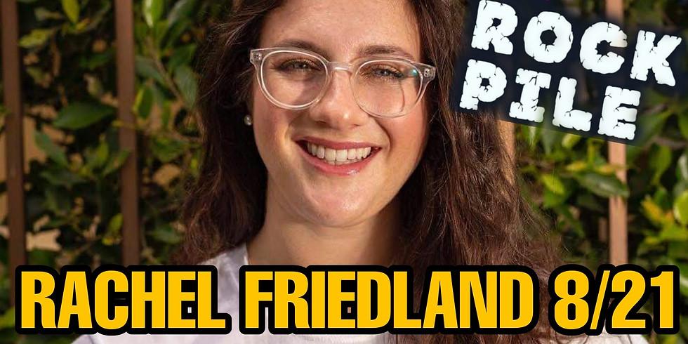 ROCKPILE Stand Up Saturday 8/21 RACHEL FRIEDLAND