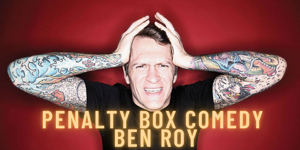 SOLD OUT Penalty Box Comedy Sat  May 8th BEN ROY