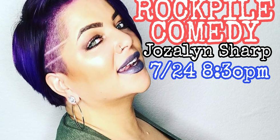 ROCKPILE Stand Up Saturday July 24th  Jozalyn Sharp