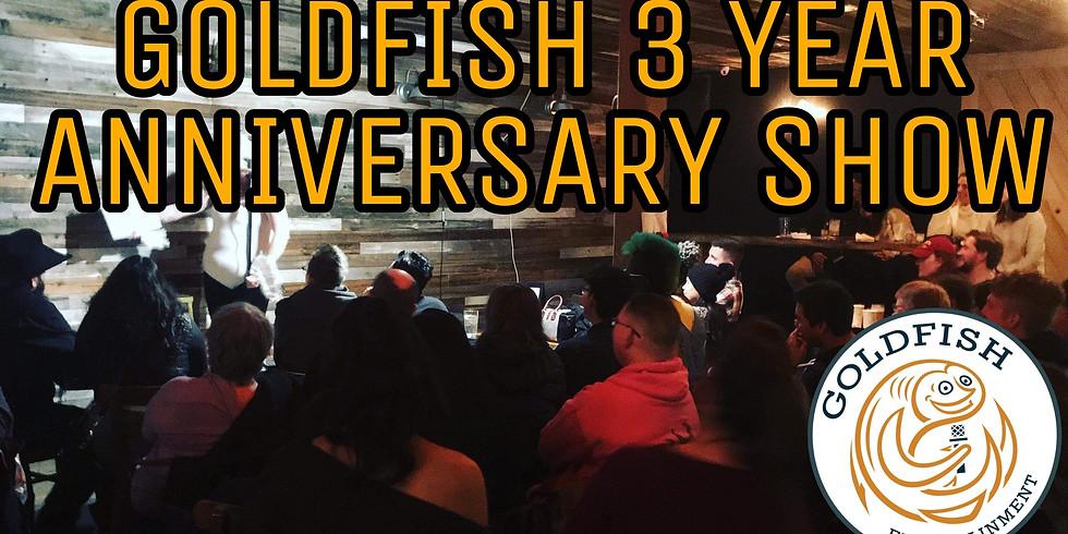 Goldfish Ent. 3yr Anniversary Comedy Show