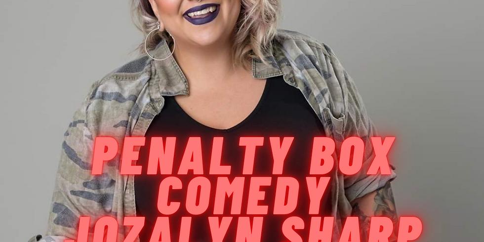 Penalty Box Comedy  Friday May 7th Jozalyn Sharp