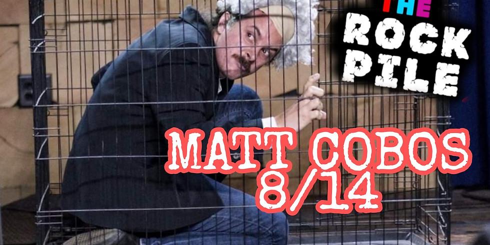ROCKPILE Stand Up Saturday Aug. 14th MATT COBOS