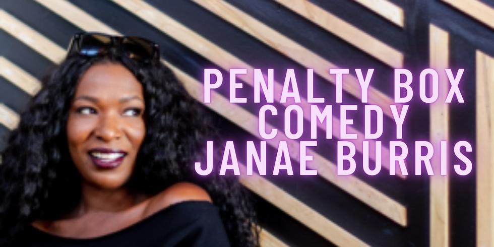 Penalty Box Comedy  Friday May 14TH JANAE BURRIS