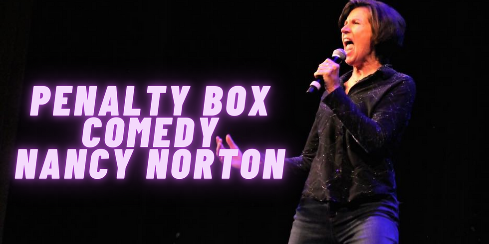 Penalty Box Comedy  Friday May 21st NANCY NORTON