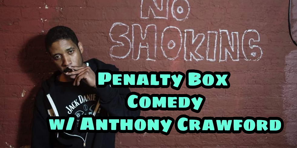 Penalty Box Comedy Saturday June 5th ANTHONY CRAWFORD