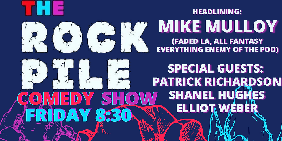 ROCKPILE Stand Up Friday 8/27 : Mike Mulloy