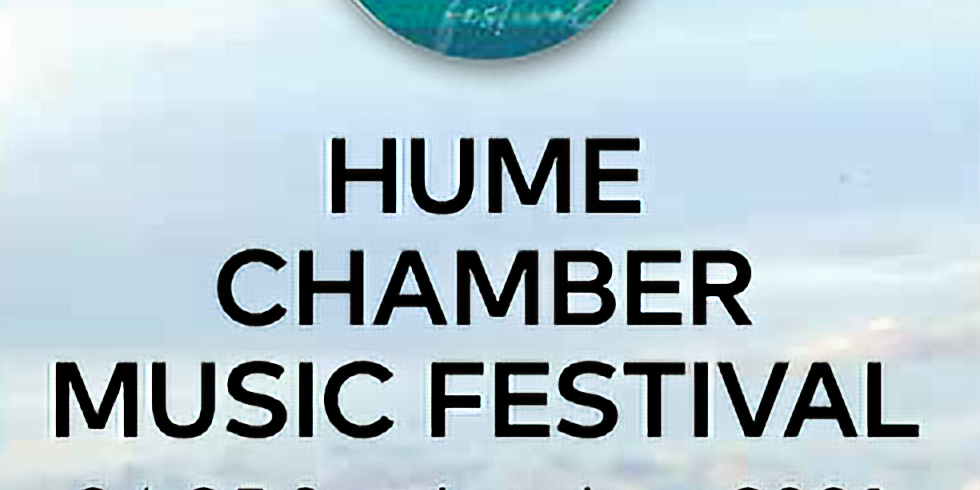 Hume Chamber Music Festival CANCELLED