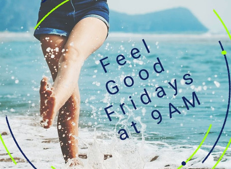 Feel Good Fridays