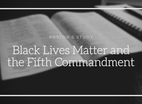 Black Lives Matter and the Fifth Commandment