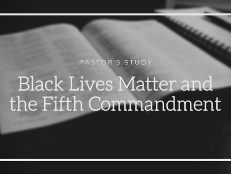 Black Lives Matter and the Fifth Commandment