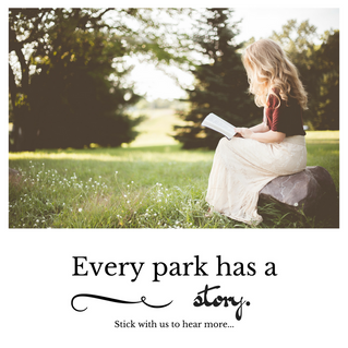 Every park has a story.