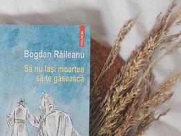 Despre Să nu lași moartea să te găsească de Bogdan Răileanu