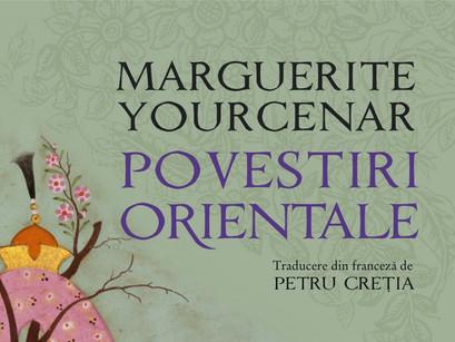 Marguerite Yourcenar și ale sale Povestiri Orientale