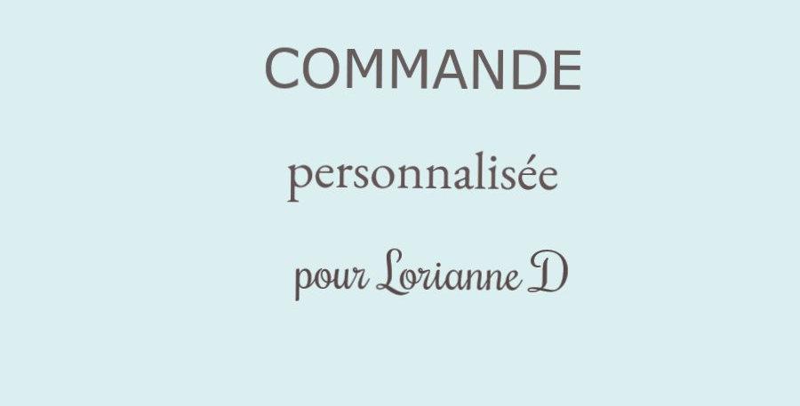 Commande personnalisée pour Lorianne D.