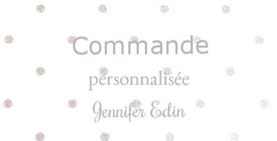 Commande personnalisée JENNIFER EDIN