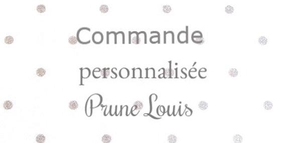 Commande personnalisée pour PRUNE LOUIS