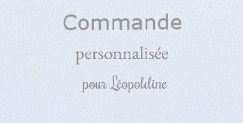 Commande personnalisée pour Léopoldine