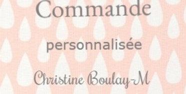 Commande personnalisée Christine Boulay-M