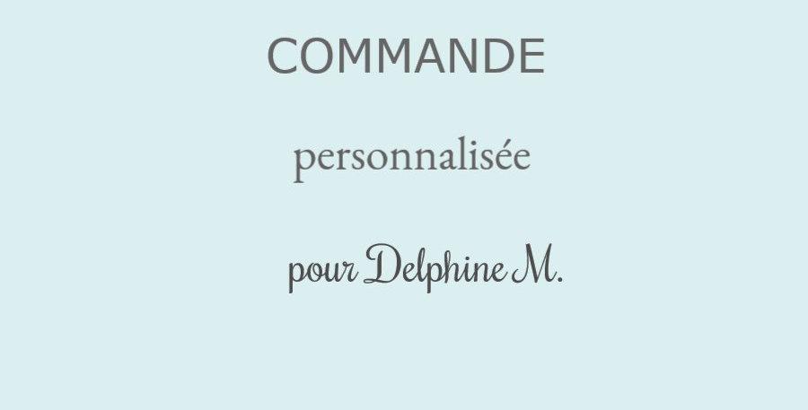 Commande personnalisée pour Delphine