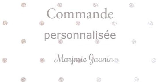 Commande personnalisée pour Marjorie Jaunin