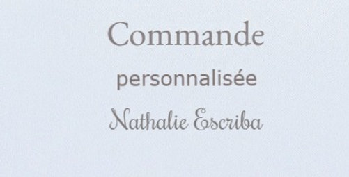 Commande personnalisée pour Nathalie Escriba