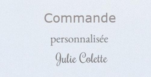 Commande personnalisée pour Julie Colette