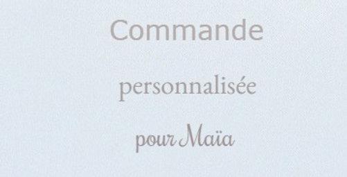 Commande personnalisée pour Maïa
