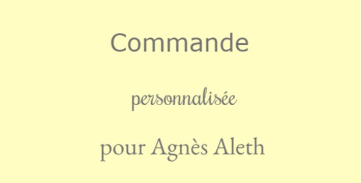 Commande personnalisée pour Agnès