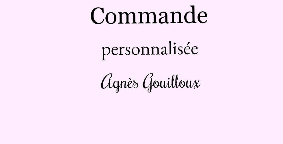 Commande personnalisée AGNES GOUILLOUX